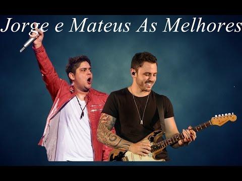 Jorge e Mateus Musica Sertaneja  As Melhores de Todos os Tempos