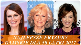 Najlepsze fryzury damskie dla 50 latki 2017