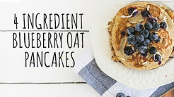 4 Ingredient Blueberry Oat Pancakes