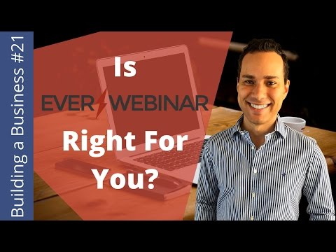 Is EverWebinar Right For You? (Before You Buy) - Building an Online Business Ep. 21