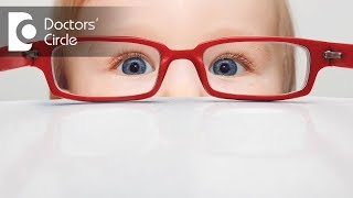 What are the warning signs of vision problem in children? - Dr. Elankumaran P