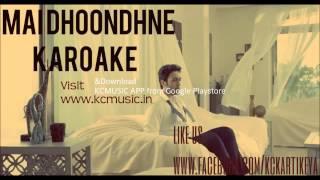 Karaoke Mai Dhoondhne Ko Zamaane- Heartless|Kartikeya Chaturvedi (Free Full)
