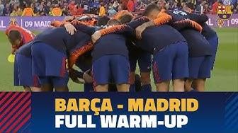 BARÇA 2-2 MADRID   Full warm-up #ElClásico