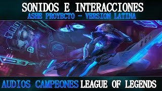 Ashe Proyecto | Voces e Interacciones (LATINO) | League of Legends