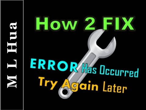 "How To FIX: ""An Error has Occurred, Please Try Again Later"" - By MSDV88"