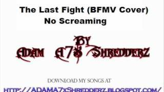The Last Fight (BFMV Cover) - No Screaming Full Band Cover