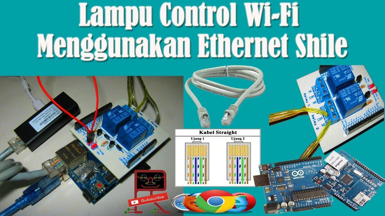 Belajar arduino lampu control wi fi menggunakan ethernet