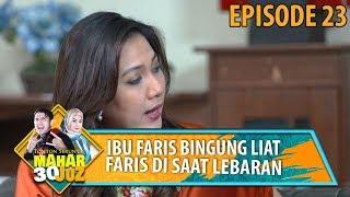 Ibu Faris Bingung Liat Faris Lebaran Masih Hapalin Al Quran - Mahar 30 Juz Eps 23 MP3