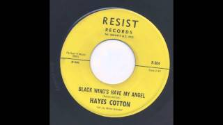 HAYES COTTON - BLACK WINGS HAVE MY ANGEL - RESIST