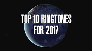 top 10 ringtones for 2017 with download links