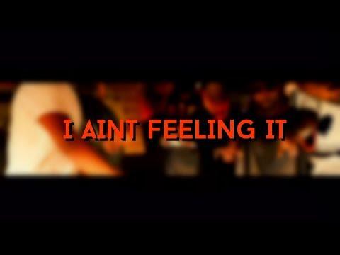 I Aint Feeling It Promo Trailer   Dsk Films