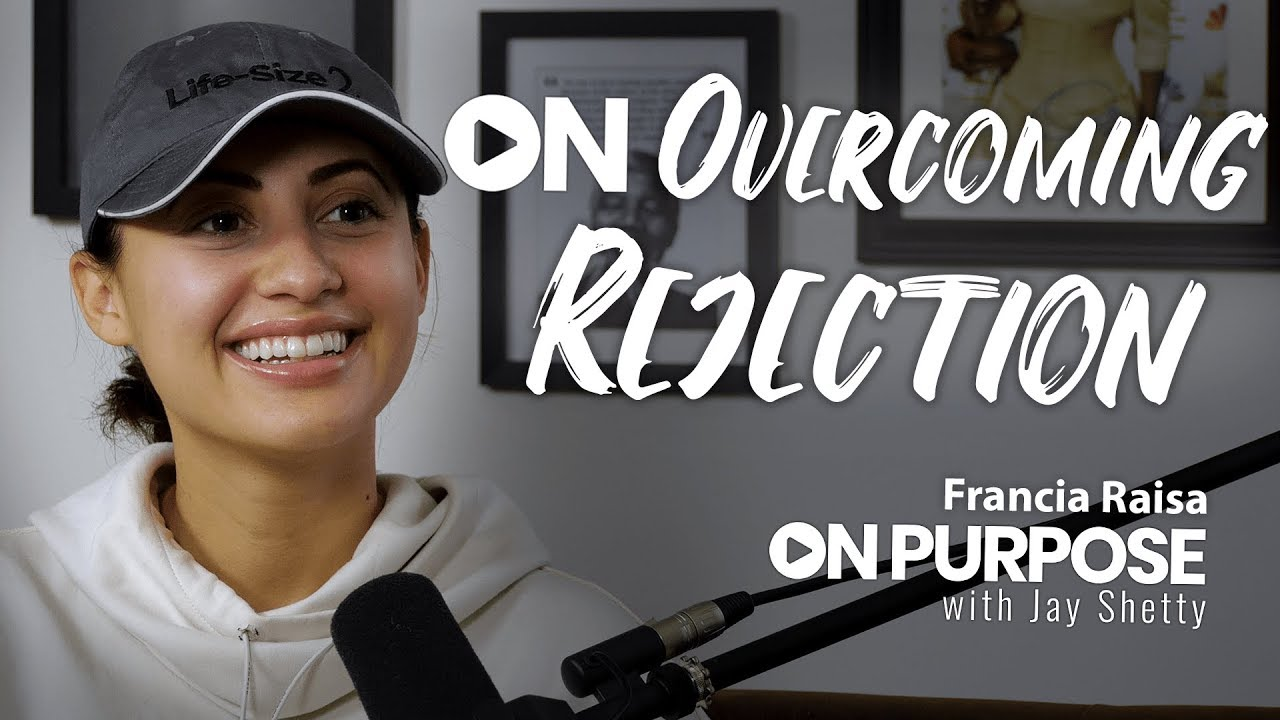Francia Raisa: ON Overcoming Rejection | ON Purpose Podcast Ep.14