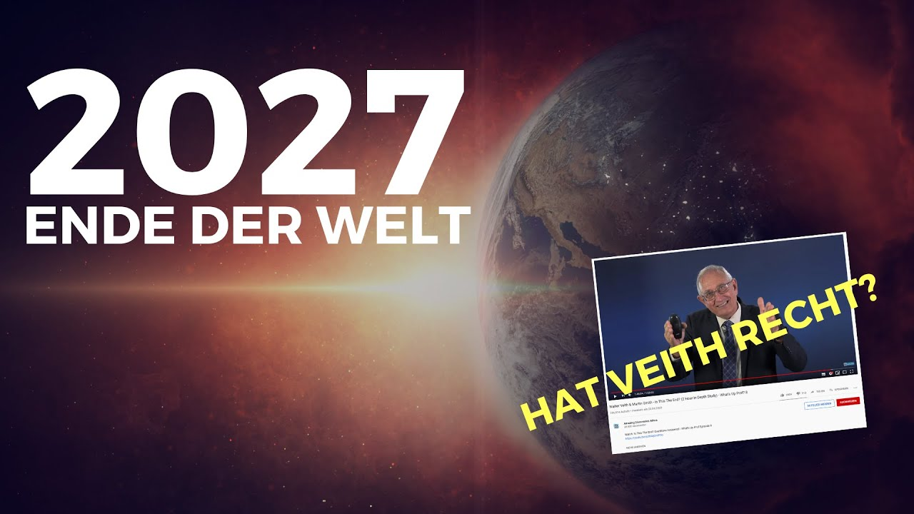 2027 - Ende der Welt? Hat Walter Veith RECHT!?