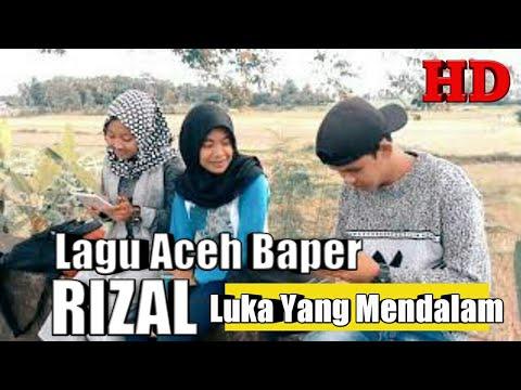 RIZAL- Luka Yang Mendalam I Lagu Aceh Terbaru 2017