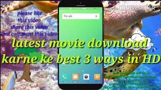 Movies download karne ke best 3 ways