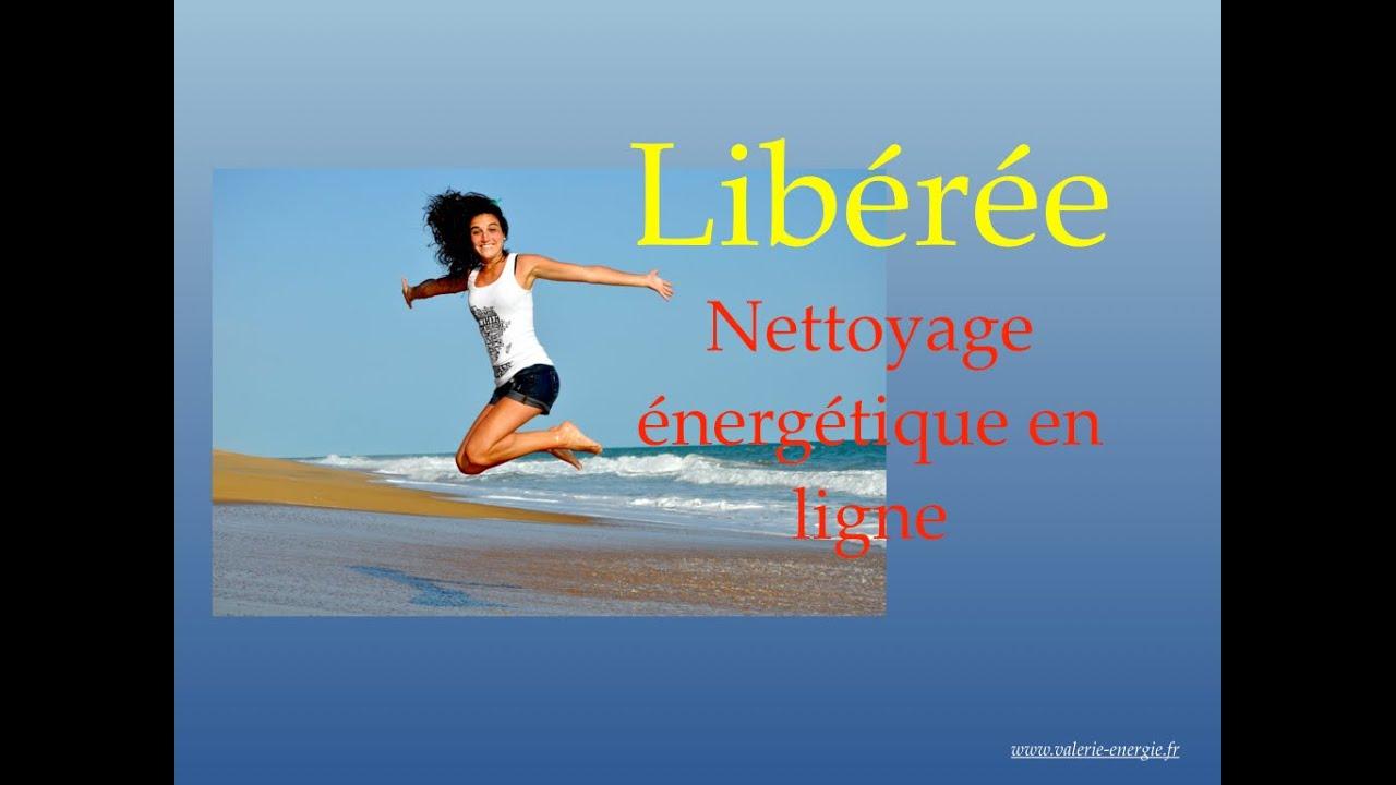 Valerie-energie : Libérée, nettoyage énergétique en ligne