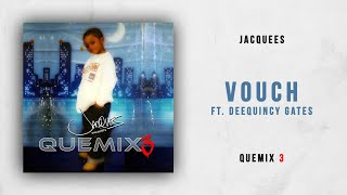 Jacquees - Vouch Ft. DeeQuincy Gates (Quemix 3)
