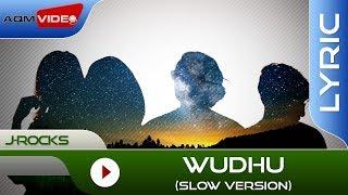 Video J-Rocks - Wudhu | Official Lyric Video download MP3, 3GP, MP4, WEBM, AVI, FLV Oktober 2018