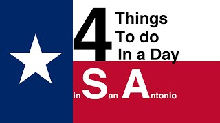 4 things to do in San Antonio Texas in a day