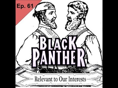 Relevant 2 R Interests Ep. 61: Black Panther.
