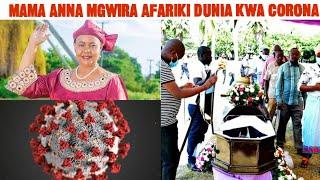 BREAKING:MAMA ANA MGWIRA AFARIKI DUNIA KWA CORONA/PIGO KUBWA KWA TANZANIA/VILIO VYATANDA KILA KONA