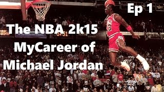 NBA 2k15 :: Michael Jordan MyCareer Ep. 1 :: The GOAT is Born