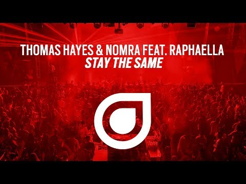 Thomas Hayes & Nomra feat. Raphaella - Stay The Same [OUT NOW]