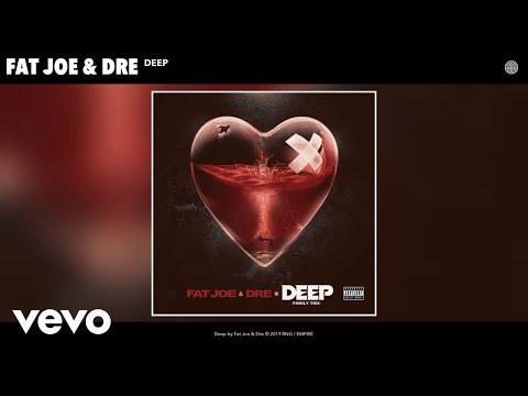 Download Fat Joe, Dre - Deep Audio Mp4 baru