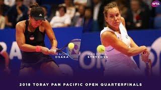 Naomi Osaka vs. Barbora Strycova | 2018 Toray Pan Pacific Open Quarterfinals 東レPPOテニス | 大坂なおみ