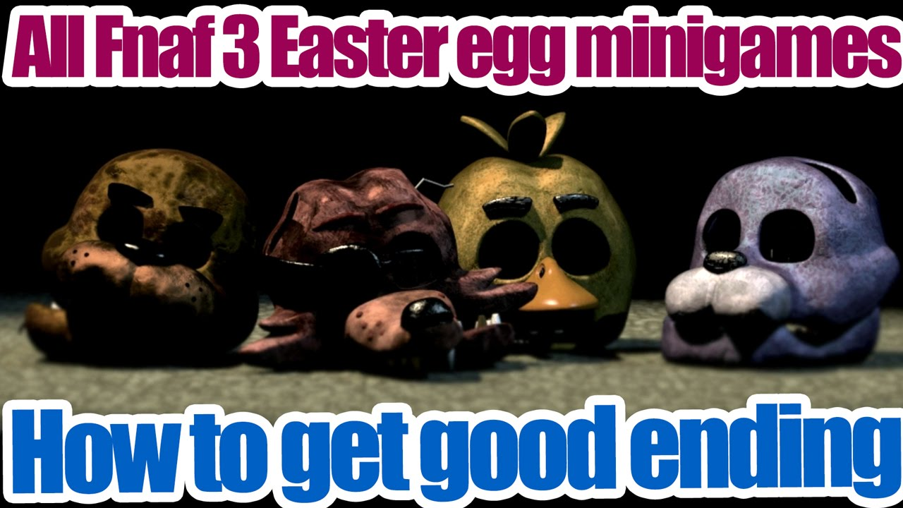 How to get good ending in fnaf 3 plus all easter egg minigames