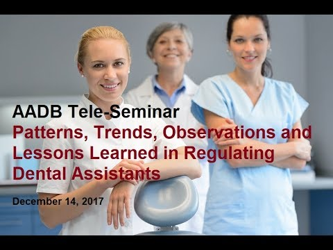 Patterns, Trends, Observations and Lessons Learned in Regulating Dental Assistants
