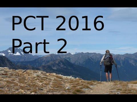Pacific Crest Trail 2016 - Thru Hike - Part 2