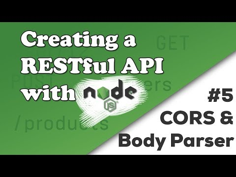 Parsing The Body & Handling CORS | Creating A REST API With Node.js