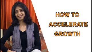 Payal Nanjiani | HOW TO ACCELERATE GROWTH