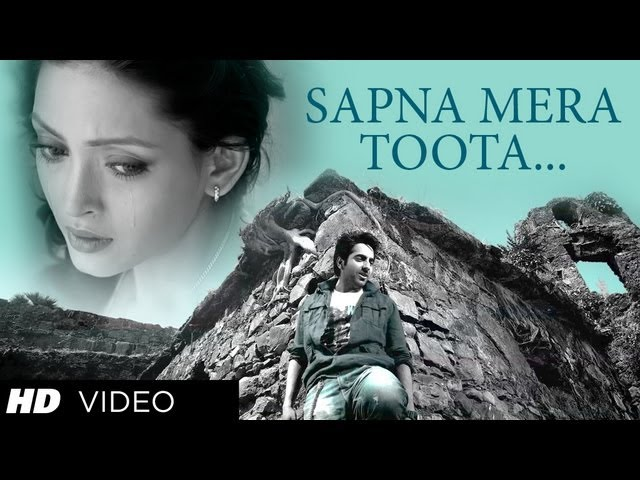 Nautanki Saala: Sapna Mera Toota By Rahat Fateh Ali Khan ★ Latest Song ★ Ayushmann Khurrana