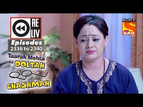 Weekly Reliv | Taarak Mehta Ka Ooltah Chashmah |13th November to 17th November 2017 |Ep 2336 to 2340