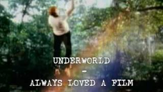 UNDERWORLD - Always Loved A Film
