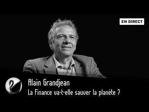 Alain Grandjean : la finance va-t-elle sauver la planète ? [EN DIRECT]