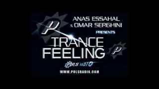 Anas Essahal & Omar Serghini pres. Trance Feeling 075