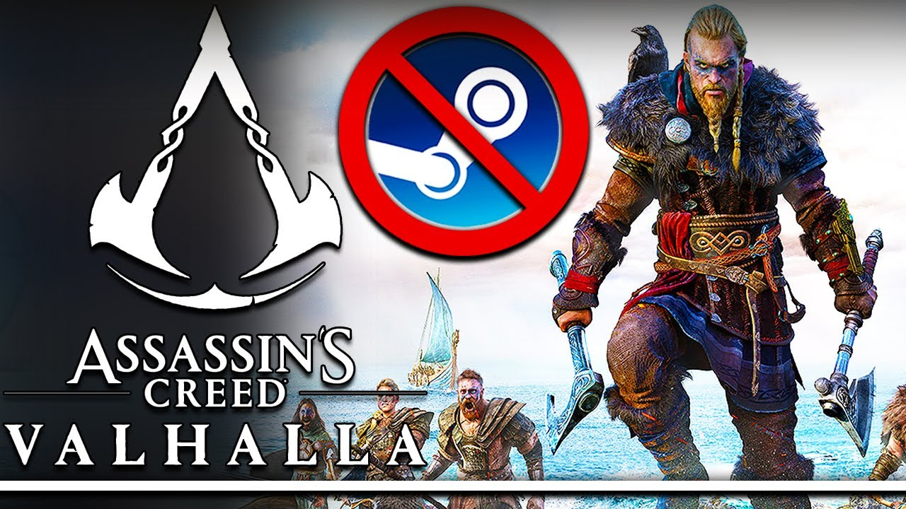 Assassin S Creed Valhalla Will Not Have A Steam Release New Steam Games Out Now Youtube