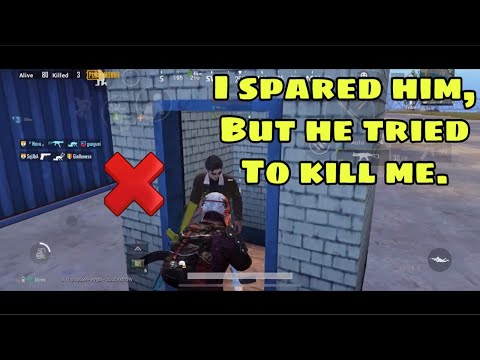 When I spared him , He tried to kill me | Pubg Mobile