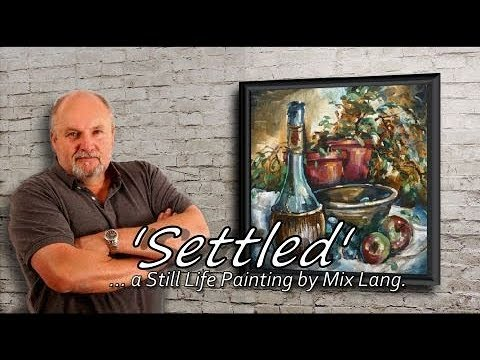 Michael Lang Painting Still Life, Short, Simple, Fun Art, Enjoy!
