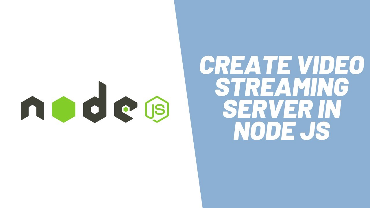 Learn How to Create Video Streaming Server in Node JS In 10 Minutes