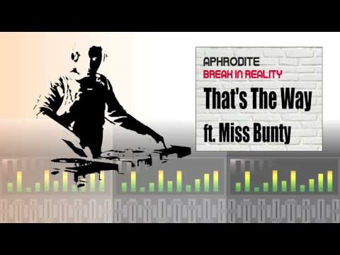 Aphrodite Ft. Miss Bunty - Thats The Way
