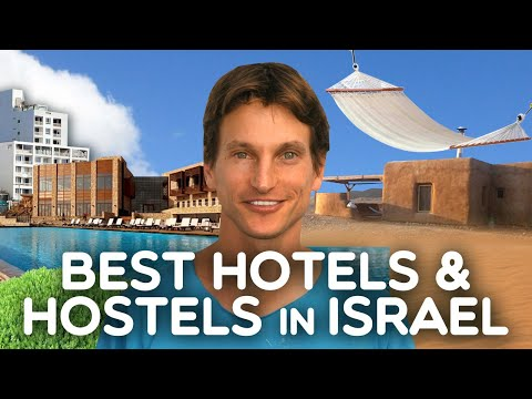 Where To Stay In Israel? The 2019 Guide To Hotels \u0026 Hostels In Israel