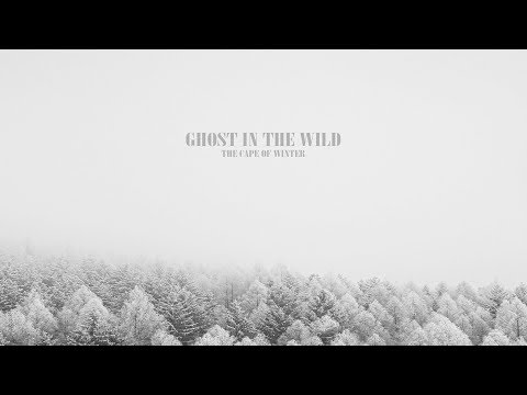 Ghost In The Wild -  The Cape Of Winter [Full EP]