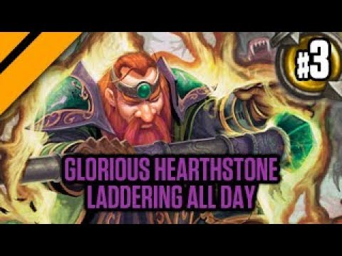 Glorious Hearthstone Laddering ALL DAY P3