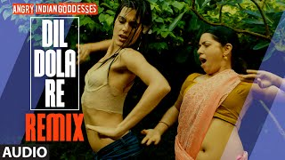 """""""Dil Dola Re - Remix"""" Full Song (Audio) 