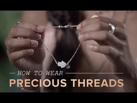 How To Wear PRECIOUS THREADS