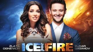 ZLATA OGNEVICH & ELDAR GASIMOV – ICE & FIRE